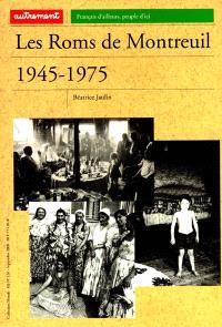 Les Roms de Montreuil : 1945-1975