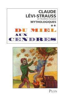 Mythologiques. Volume 2, Du miel aux cendres