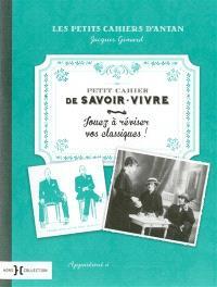 Petit cahier de savoir-vivre : jouez à réviser vos classiques !
