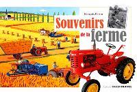 Souvenirs de la ferme : la vie à la ferme dans les années cinquante
