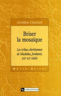 Briser la mosaïque : les tribus chrétiennes de Madaba, Jordanie, XIXe-XXe siècle