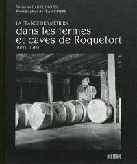 Dans les fermes et caves de Roquefort : 1950-1960