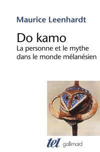 Do kamo : la personne et le mythe dans le monde mélanésien