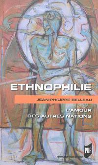 Ethnophilie : l'amour des autres nations