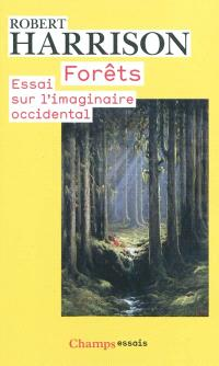 Forêts : essai sur l'imaginaire occidental