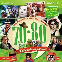 L'album de ma jeunesse, 70-80 : mon enfance, mon adolescence