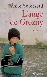 L'ange de Grozny : histoires de Tchétchénie