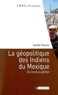 La géopolitique des Indiens du Mexique : du local au global
