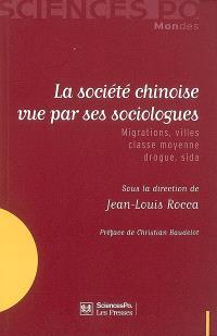 La société chinoise vue par ses sociologues : migrations, villes, classe moyenne, drogue, sida