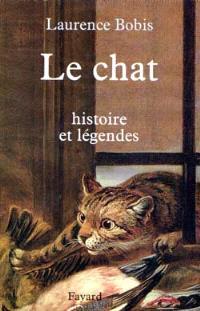 Le chat : histoires et légendes