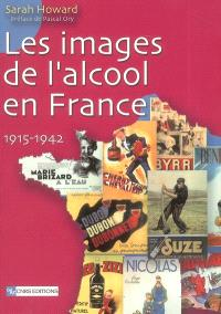 Les images de l'alcool en France, 1915-1942