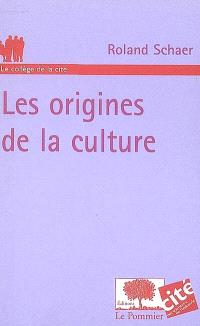 Les origines de la culture