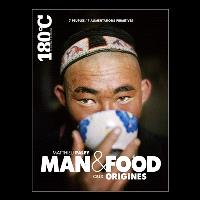 Man & food aux origines : 7 peuples, 7 alimentations primitives = Man & food the origins