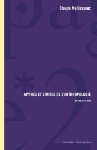 Mythes et limites de l'anthropologie : le sang et les mots