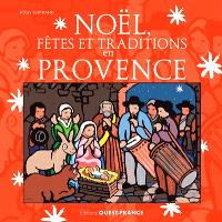 Noël, fêtes et traditions en Provence