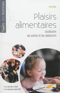 Plaisirs alimentaires : socialisation des enfants et des adolescents