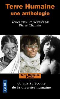 Terre humaine : une anthologie : 50 ans à l'écoute de la diversité humaine