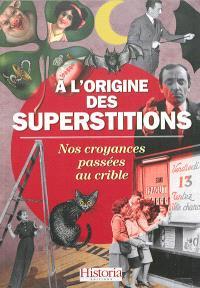 A l'origine des superstitions : nos croyances passées au crible