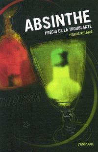 Absinthe : précis de la troublante