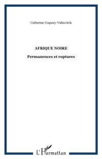 Afrique noire : permanences et ruptures