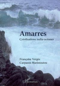 Amarres : créolisations india-océanes