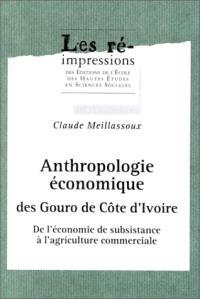 Anthropologie économique des Gouro de Côte d'Ivoire : de l'économie de subsistance à l'agriculture commerciale