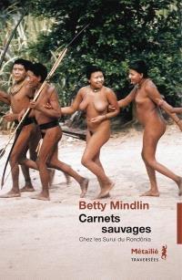 Carnets sauvages : chez les Surui du Rondônia