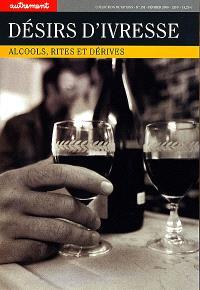 Désirs d'ivresse : alcool, rites et dérives