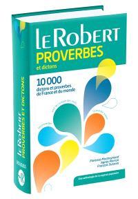 Dictionnaire de proverbes et dictons : 10.000 dictons et proverbes de France et du monde : une anthologie de la sagesse populaire