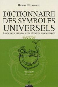 Dictionnaire des symboles universels : basés sur le principe de la clef de la connaissance. Volume 4, Fil-Guna