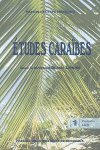 Etudes Caraïbes. Volume 1