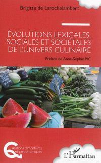 Evolutions lexicales, sociales et sociétales de l'univers culinaire