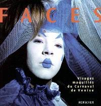 Faces : visages maquillés du carnaval de Venise