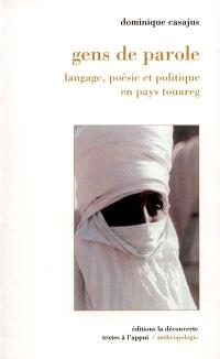Gens de paroles : langage, poésie et politique en pays touareg