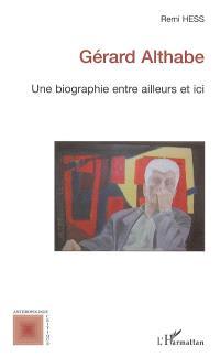 Gérard Althabe : une biographie entre ailleurs et ici