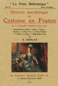 Histoire anecdotique du costume en France : de la conquête romaine à nos jours