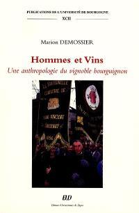 Hommes et vins : une anthropologie du vignoble bourguignon