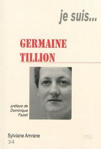 Je suis... Germaine Tillion