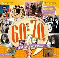 L'album de ma jeunesse, 60-70 : mon enfance, mon adolescence