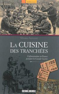 La cuisine des tranchées : l'alimentation en France pendant la Grande Guerre