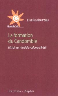La formation du candomblé : histoire et rituel du vodun au Brésil