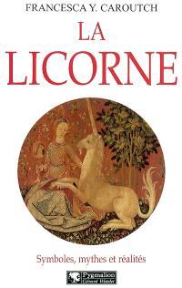 La licorne : symboles, mythes et réalités