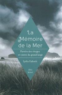 La mémoire de la mer : paroles des rivages et contes du grand large