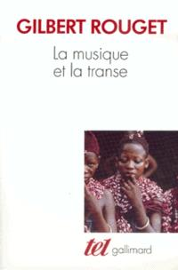 La Musique et la transe : esquisse d'une théorie générale des relations de la musique et de la possession