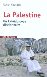 La Palestine : un kaléidoscope disciplinaire