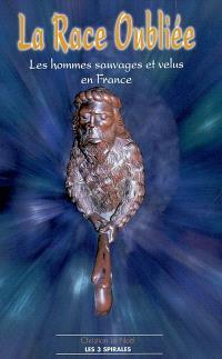 La race oubliée : les hommes sauvages et velus en France