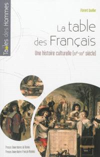 La table des Français : une histoire culturelle, XVe-début XIXe siècle