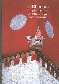 Le Bhoutan : au plus secret de l'Himalaya