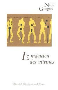 Le magicien des vitrines : le muséologue Georges Henri Rivière