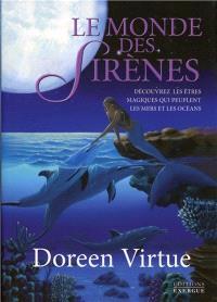 Le monde des sirènes : découvrez les êtres magiques qui peuplent les mers et les océans...